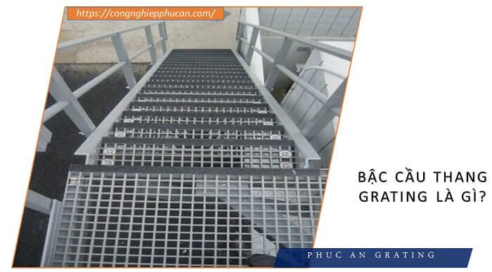 bậc cầu thang grating là gì?